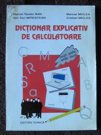 Dictionar explicativ de calculatoare En-Ro ,Ro-En
